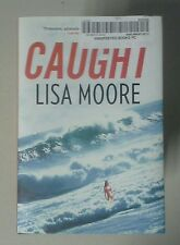 NEW! Caught by Lisa Moore (Hardcover)