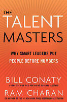 The Talent Masters: Why Smart Leaders Put People Before Numbers by Ram...