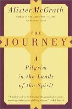 The Journey: A Pilgrim in the Lands of the Spirit by McGrath, Alister