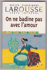 On Ne Badine Pas Avec L'amour - Alfred De Musset.+ DOSSIER complet F.Rio