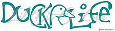 Duck Life Water Fowl Vinyl Decal Sticker Duck Hunting Hunt AUTO WINDOW