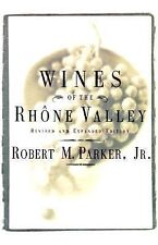 Wines of the Rhone Valley: Revised and Expanded Edition by Robert M. Parker