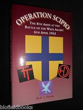 OPERATION SCIPIO: The 8th Army at the Battle of the Wadi Akarit 6th April 1943