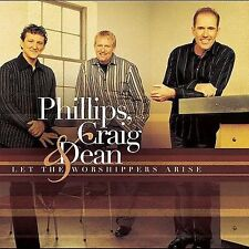 Phillips Craig & Dean Let the Worshipers Arise CD