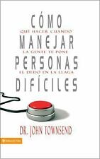 COMO MANEJAR PERSONAS DIFICILES/ HANDLING DIFFIC - JOHN TOWNSEND (HARDCOVER) NEW
