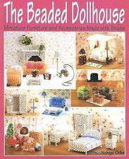 The Beaded Dollhouse : Miniature Furniture and Accessories Made with Beads by...
