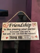 SUCH A FUNNY HANGING SIGN SHABBY CHIC GIFT FOR YOUR BEST FRIENDS *MUST READ 1ST*