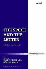 The Spirit and the Letter: A Tradition and a Reversal (T & T Clark Theology), Ve
