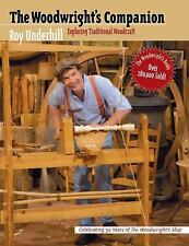The Woodwright's Companion : Exploring Traditional Woodcraft by Roy Underhill...