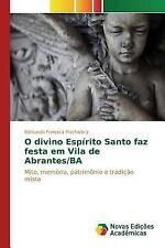 O Divino Espirito Santo Faz Festa Em Vila de Abrantes/Ba by Fonseca Machado...