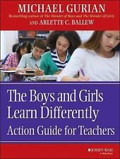 The Boys and Girls Learn Differently Action Guide for Teachers, Ballew, Arlette