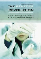 The Genetics Revolution: History, Fears, and Future of a Life-Altering Science