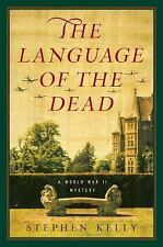 The Language of the Dead: A World War II Mystery, Kelly, Stephen, Good Book