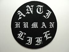 ANTI HUMAN LIFE  EMBROIDERED PATCH