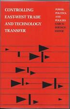 Controlling East-West Trade and Technology Transfer by Gary K. Bertsch (1988)
