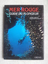 MER ROUGE - guide du plongeur ( Andréa Ghisotti / Alessandro Carletti) TBE