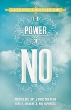 THE POWER OF NO One Word Can Bring Health Abundance Happiness James Altucher NEW