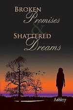 Broken Promises and Shattered Dreams by Ashley JaQuavis (2008, Paperback)