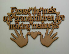 MDF 'Excuse the mess our Grandchildren are making memories' Plaque/Hanger