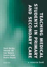 Teaching Medical Students in Primary and Secondary Care: A Resource Book (Medici