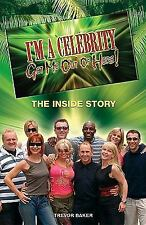 I'm a Celebrity Get Me Out of Here! : The Inside Story by Trevor Baker (2003,...