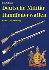 Deutsche Militär-Handfeuerwaffen Band 6 Württemberg, eine Enzyklopädie 1700-1900