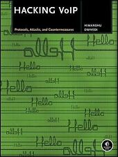 Hacking VoIP : Protocols, Attacks, and Countermeasures by Himanshu Dwivedi...