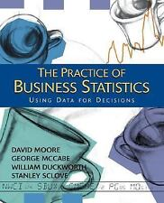 The Practice of Business Statistics: Using Data for Decisions by David S. Moore,
