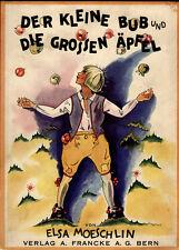 Moeschlin, Elsa. Der kleine Bub und die grossen Äpfel. EA 1932