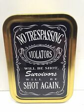 No Trespassing Funny Warning Keep Out Cigarette Tobacco Storage 2oz Tin