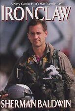 Iron Claw A Navy's Carrier Pilot's War Experience (EA-6B Prowler Pilot, VAQ-136)