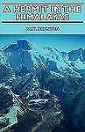 Hermit in the Himalayas by Paul Brunton (2006, Paperback)