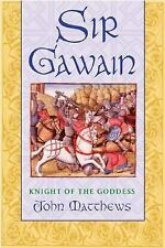Sir Gawain: Knight of the Goddess, Matthews, John
