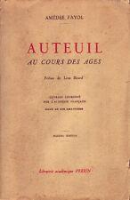 AUTEUIL AU COURS DES AGES PAR AMÉDÉÉ FAYOL - LIBRAIRIE ACADÉMIQUE PERRIN 1947 EA