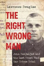 The Right Wrong Man: John Demjanjuk and the Last Great Nazi War Crimes-ExLibrary