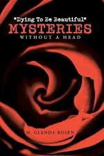 Dying To Be Beautiful Mysteries by M. Glenda Rosen (Signed Paperback)