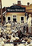 Images of America Ser.: Warm Springs by Odie A. Burk and David M. Burke...