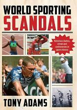 World Sporting Scandals by Tony Adams (2013, Paperback)