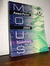 MOUS Essentials : PowerPoint 2000 by Linda Bird (2000, CD-ROM / Paperback)