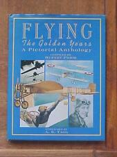Flying: The Golden Years -- A Pictorial Anthology aviation book HB/DJ