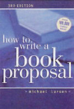 How to Write a Book Proposal, Michael Larsen