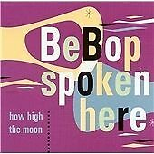 Be Bop spoken here - How high the moon, Good used  CD