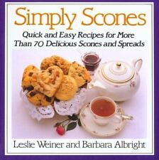 Simply Scones: Quick and Easy Recipes for More than 70 Delicious Scones and Spre