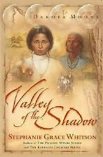 Valley of the Shadow : A Novel Bk 1 by Stephanie Grace Whitson (2001, Paperback)