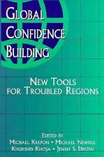 Global Confidence Building: New Tools for Troubled Regions