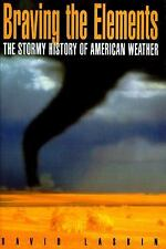 Braving the Elements: History of American Weather by David LASKIN 1st ed.