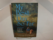 MY BEST DAY SO FAR- A How-To Book on Happiness – George D Durrant Mormon LDS
