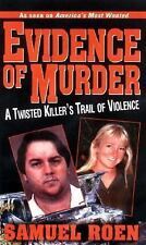 Evidence Of Murder: A Twisted Killer's Trail of Violence by Roen, Samuel