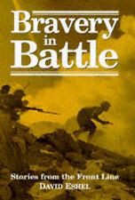 Bravery in Battle: Stories from the Front Line by David Eshel (Hardback, 1997)