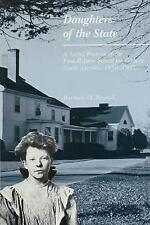 Daughters of the State: A Social Portrait of the First Reform School for Girls i
